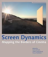 Screen Dynamics: Mapping the Borders of Cinema (Austrian Film Museum Books)