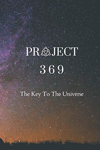 Project 369: The Key To The Universe