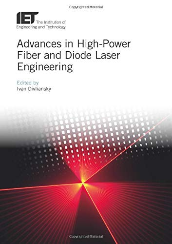 Advances in High-Power Fiber and Diode Laser Engineering (Materials, Circuits and Devices)