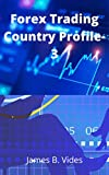 Forex Trading Country Profile-3 (English Edition)