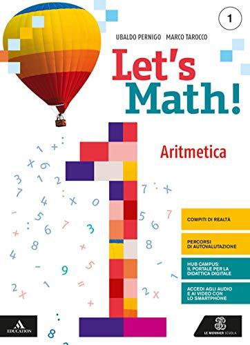 Let's math! Aritmetica + geometria. Per la Scuola media. Con e-book. Con espansione online (Vol. 1)
