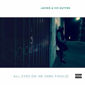 All Eyez on Me (Nba Finals)