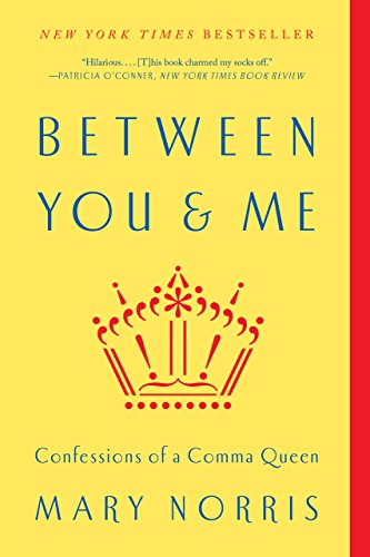 Image of Between You & Me: Confessions of a Comma Queen