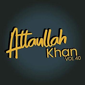 Atta Ullah Khan, Vol. 40