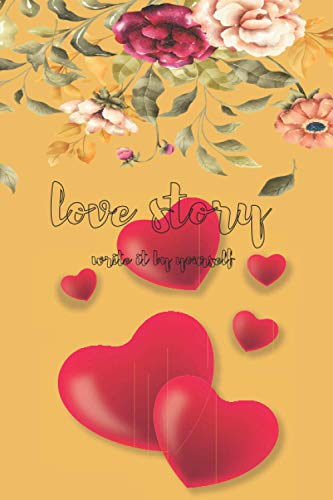 """Love Story: Journal/Notebook - Lined Journal with Hardcover, 6"""" x 9"""", , Strong Twin-Wire Binding with Premium Paper, Perfect for write daily stories and love stories like princesses (French Edition)"""