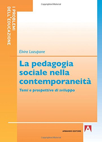 La pedagogia sociale nella contemporaneità. Temi e prospettive di sviluppo: I problemi dell'educazione