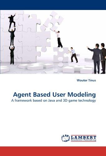 Agent Based User Modeling: A framework based on Java and 3D game technology