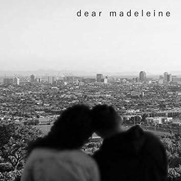 Dear Madeleine
