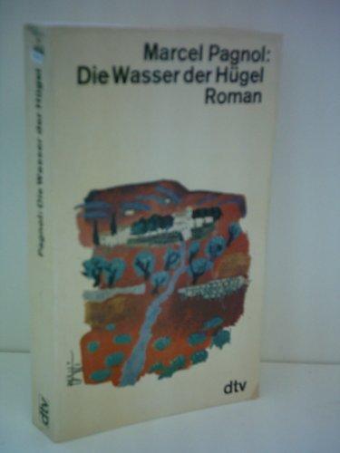 Marcel Pagnol: Die Wasser der Hügel