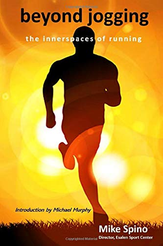 Compare Textbook Prices for beyond jogging: the innerspaces of running  ISBN 9798646670299 by Spino, Mike,Murphy, Michael