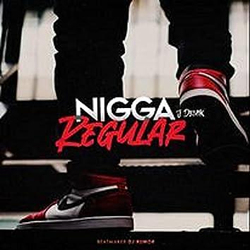 Nigga Regular