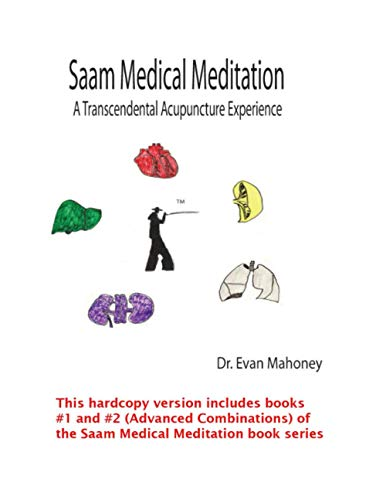 Saam Medical Meditation: Transcendental Acupuncture Experience (Saam Acupuncture and Medical Meditation)
