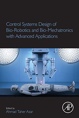 Control Systems Design of Bio-Robotics and Bio-Mechatronics with Advanced Applications