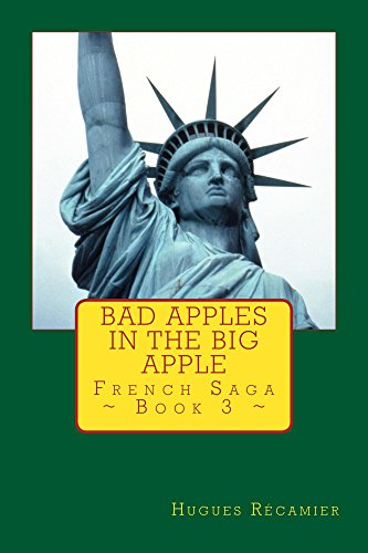 Bad Apples in the Big Apple: French Saga - Book 3 (English Edition)