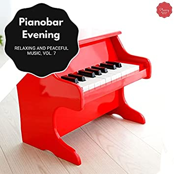 Pianobar Evening - Relaxing And Peaceful Music, Vol. 7