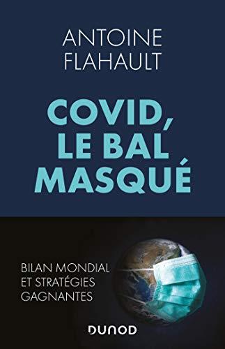 Covid, le bal masqué : Bilan mondial et stratégies gagnantes (French Edition)