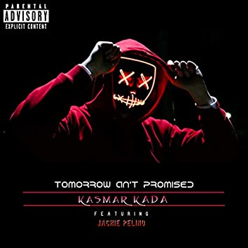 Tomorrow an't Promised