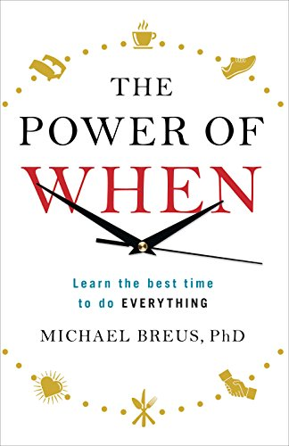 The Power of When: Learn the Best Time to do Everything (English Edition)