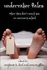 Undertaker Tales: What They Don't Teach You at Mortuary School Paperback