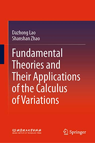 Fundamental Theories and Their Applications of the Calculus of Variations (English Edition)