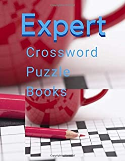 Expert Crossword Puzzle Books: Crossword Puzzle Books, If you have to ask, it's too hard for you. Hundreds of Puzzles Plus Techniques to Help You Crack (Martial Arts Puzzles Series)
