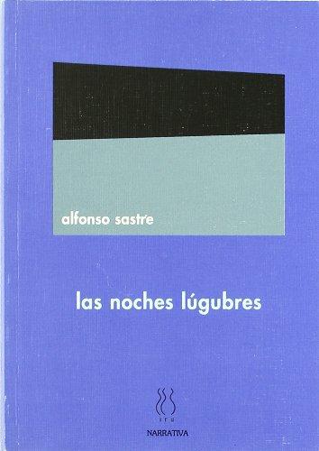 Las noches lúgubres (Narrativa Alfonso Sastre)