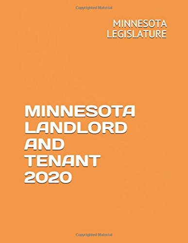 Compare Textbook Prices for MINNESOTA LANDLORD AND TENANT 2020  ISBN 9798622118777 by LEGISLATURE, MINNESOTA,KRECET, NIKOLAY