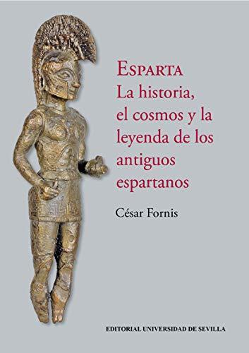 Esparta: La historia, el cosmos y la leyenda de los antiguos espartanos (Historia y Geografía nº 305)