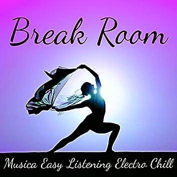 Break Room - Musica Easy Listening Electro Chill para Cura Emocional Ejercicios de Yoga y Spa Tratamiento