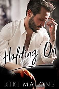 Holding On by [KiKi Malone]