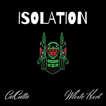 ISOLATION (feat. Whxte Hxrt)