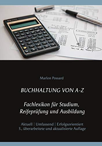 Buchhaltung von A-Z: Fachlexikon für Studium, Reifeprüfung und Ausbildung, 3. überarbeitete und aktualisierte Auflage