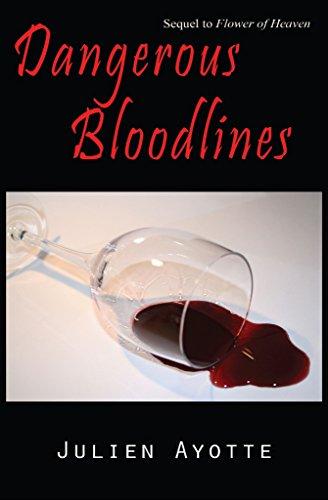 Book: Dangerous Bloodlines - Sequel to Flower of Heaven by Julien Ayotte