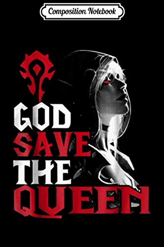 Composition Notebook: God save the queen sylvanas windrunner wow Journal/Notebook Blank Lined Ruled 6x9 100 Pages