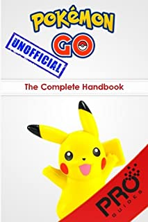 Pokemon Go: The Complete Handbook: Catching, Battling and Evolving Your Pokémon