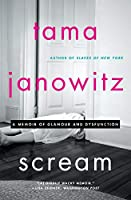 Scream: A Memoir of Glamour and Dysfunction