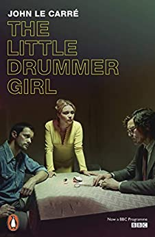 The Little Drummer Girl: Now a BBC series (Penguin Modern Classics) by [John le Carré]