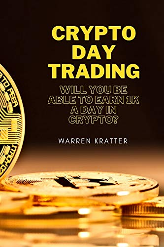 Crypto DAY trading: Will you be able to earn 1K a day in crypto?