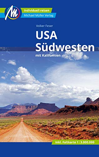 USA - Südwesten Reiseführer Michael Müller Verlag: mit Kalifornien. Individuell reisen mit vielen praktischen Tipps