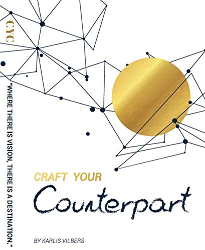Craft Your Counterpart by [Karlis Vilbers]