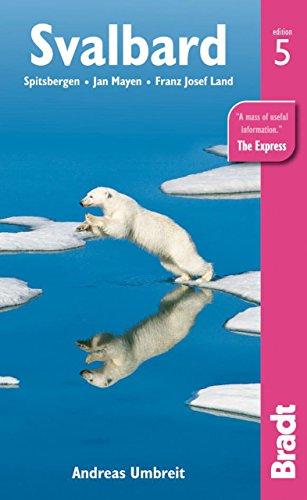 Svalbard: Spitsbergen, Jan Mayen, Franz Josef Land (Bradt Travel Guides)