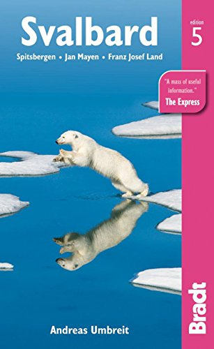 Svalbard: Spitsbergen, Jan Mayen, Franz Josef Land (Bradt Travel Guides)