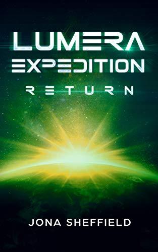 Lumera Expedition: Return (Science-Fiction-Thriller)