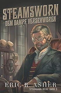 Steamsworn – Dem Dampf verschworen (Steamborn-Reihe) (German Edition)