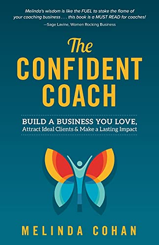 Compare Textbook Prices for The Confident Coach: Build a Business You Love, Attract Ideal Clients & Make a Lasting Impact  ISBN 9781737374237 by Cohan, Melinda