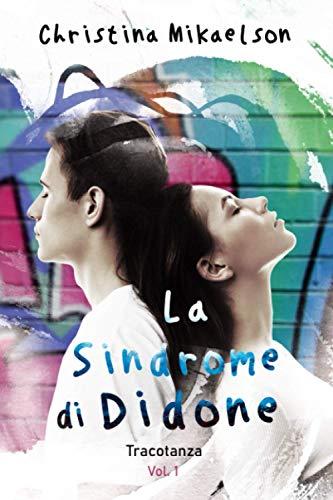 La Sindrome di Didone (Vol.1): Tracotanza