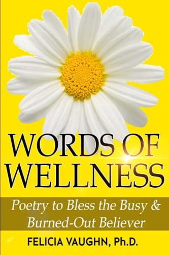 Words of Wellness: Poetry to Bless the Busy & Burned-Out Believer