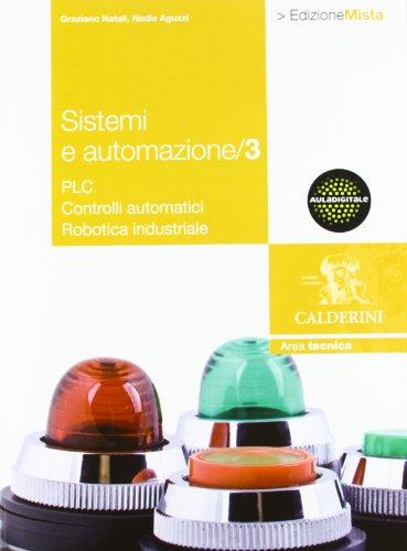 Sistemi e automazione industriale. Per gli Ist. Tecnici industriali. Con espansione online (Vol. 3)