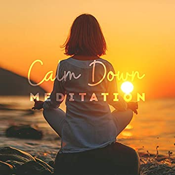 Calm Down: Meditation – 30 Tracks of Pure Sounds, Deep Relaxation for Body, Mind, Soul