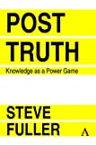 Post-Truth: Knowledge As A Power Game (Key Issues in Modern Sociology)
